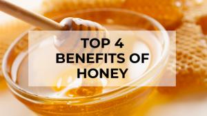 top 4 benefits of honey 1